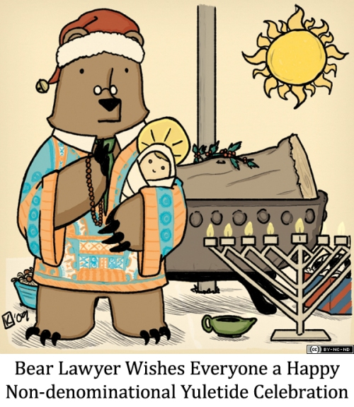 Bear Lawyer Wishes Everyone a Happy Non-denominational Yuletide Celebration