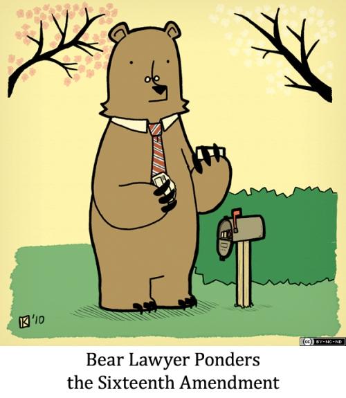 Bear Lawyer Ponders the Sixteenth Amendment