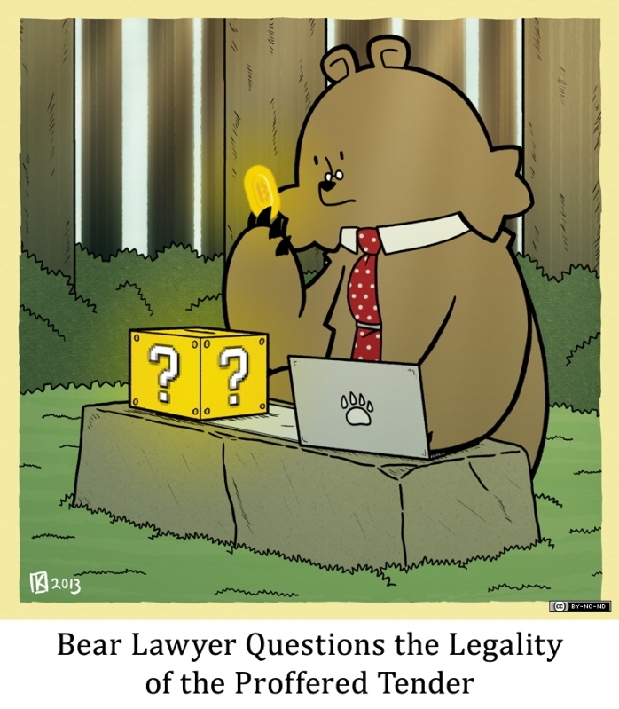 Bear Lawyer Questions the Legality of the Proffered Tender